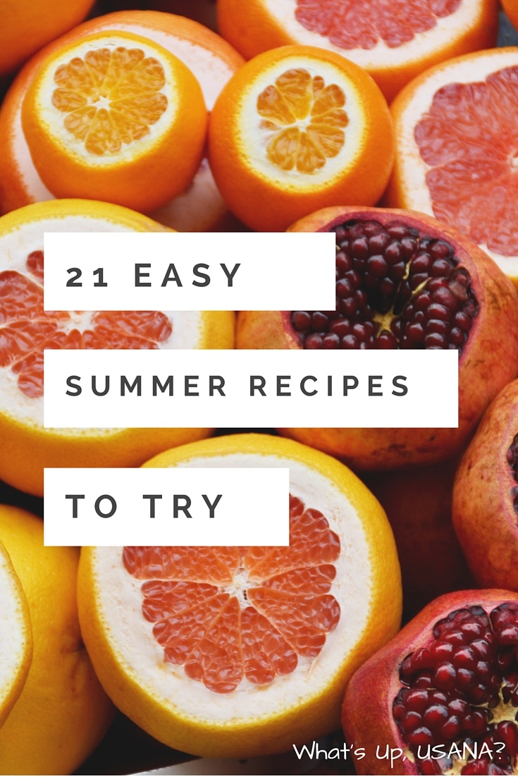 21 Easy Summer Recipes // What's Up, USANA?